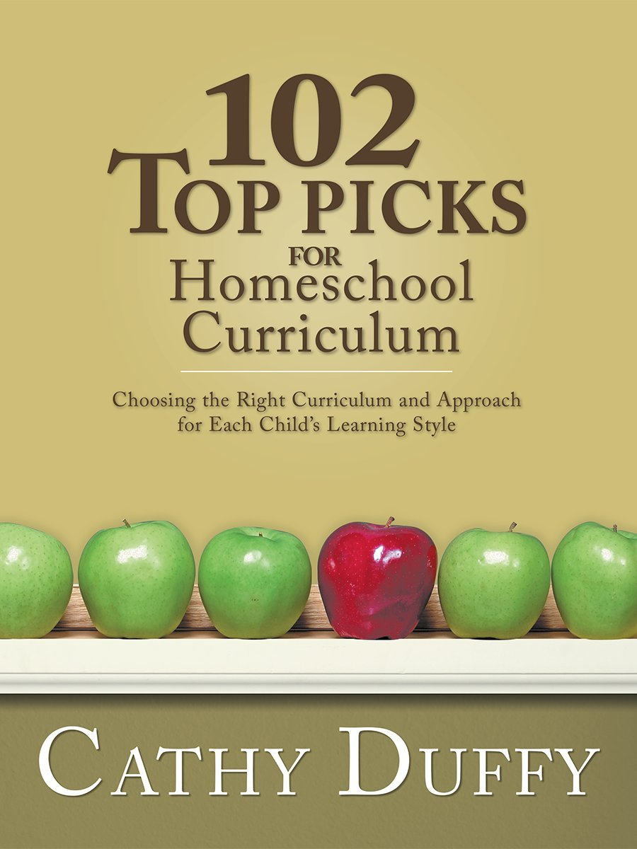 # 9 – 102 Top Picks for Homeschool Curriculum, by Cathy Duffy