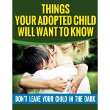 Adoption: Things Your Adopted Child Will Want To Know About Adoption