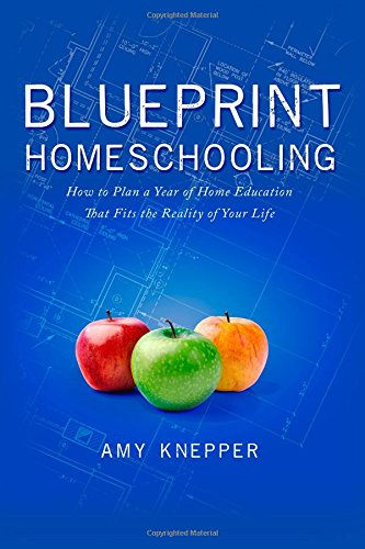 Blueprint Homeschooling Plan, by Amy Knepper