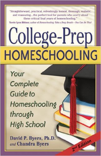 College-Prep Homeschooling, by David and Chandra Byers