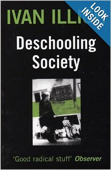 deschooling society essay The paperback of the deschooling society by ivan illich, marion boyars, avan allich original essays explore the thought and influence of philosopher.