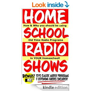 Homeschool Radio Shows: How and Why You Should Be Using Old Time Radio Programs in YOUR Homeschool!