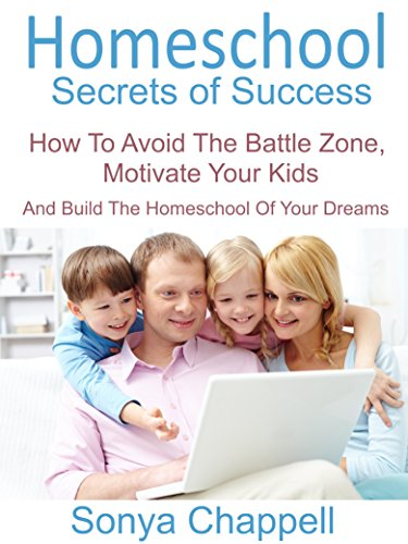 Homeschool Secrets Of Success by Sonya Chappell
