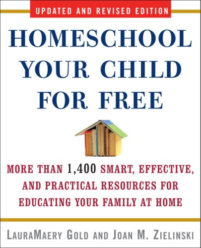 Homeschool Your Child for Free, by LauraMaery Gold