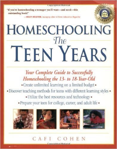 # 7 – Homeschooling : The Teen Years, by Cafi Cohen