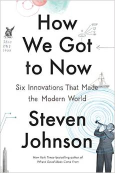 How We Got to Now: Six Innovations That Made the Modern World. Engineer