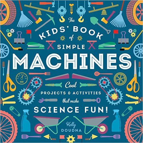 The Kids' Book of Simple Machines including Wedges