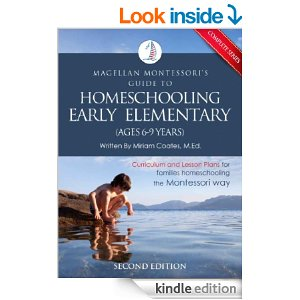 Magellan Montessori's Guide to Homeschooling Early Elementary (Ages 6-9 Years) (Complete Volume) [Kindle Edition]