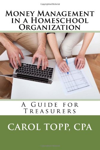 Money Management in a Homeschool Organization: A Guide for Treasurers