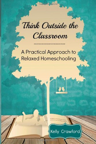 Think Outside the Classroom by Kelly Crawford