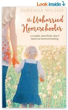 # 3 – The Unhurried Homeschooler, by Durenda Wilson