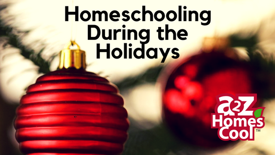 Homeschooling During the Holidays