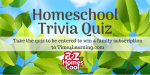 Homeschool Trivia Contest -sponsored by Time4Learning.com Thumbnail