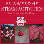 Add science, technology, engineering, art, and math fun to your homeschool with these fun 23 Valentine's Day ideas for kids!