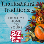 Thanksgiving Traditions:  From My Home To Yours Thumbnail